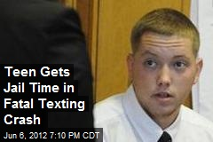 Teen Gets Jail Time in Fatal Texting Crash