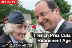 French Prez Cuts Retirement Age