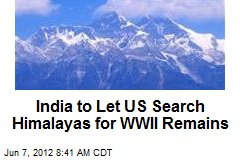 India to Let US Search Himalayas for WWII Remains