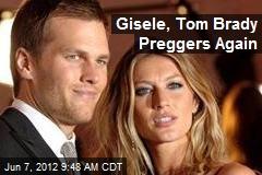 Gisele, Tom Brady Preggers Again