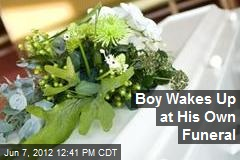 Boy Wakes Up at His Own Funeral