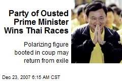 Party of Ousted Prime Minister Wins Thai Races
