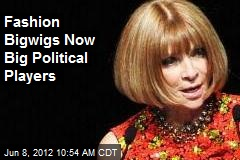 Fashion Bigwigs Now Big Political Players