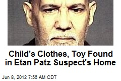 Child's Clothes, Toy Found in Etan Patz Suspect's Home