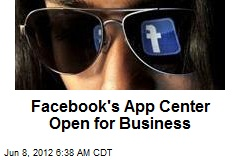 Facebook's App Center Open for Business
