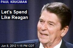 Let's Spend Like Reagan