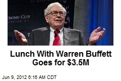 Lunch With Warren Buffett Goes for $3.5M