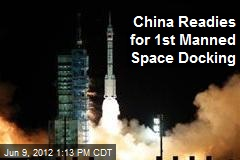 China Readies for 1st Manned Space Docking