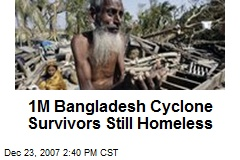 1M Bangladesh Cyclone Survivors Still Homeless