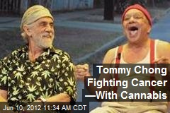 Tommy Chong Fighting Cancer —With Cannabis