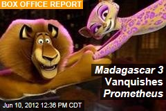 Madagascar 3 Vanquishes Prometheus