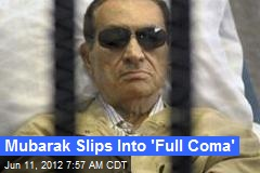Mubarak Slips Into 'Full Coma'