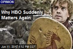 Why HBO Suddenly Matters Again