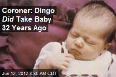 Coroner: Dingo Took Baby Azaria 32 Years Ago