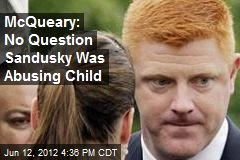 McQueary: No Question Sandusky Was Abusing Child