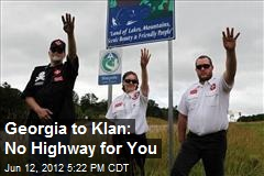 Georgia to Klan: No Highway for You