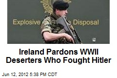 Ireland Pardons WWII Deserters Who Fought Hitler