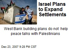 Israel Plans to Expand Settlements
