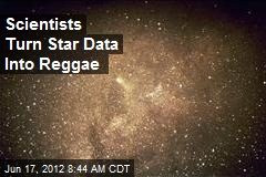 Scientists Turn Star Data Into Reggae