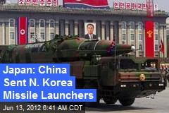Japan: China Sent N. Korea Missile Launchers