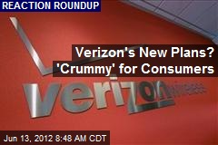 Verizon's New Plans? 'Crummy' for Consumers