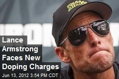 Lance Armstrong Faces New Doping Charges