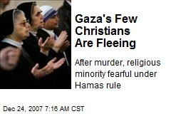 Gaza's Few Christians Are Fleeing