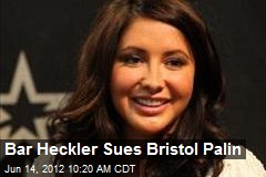 Bar Heckler Sues Bristol Palin
