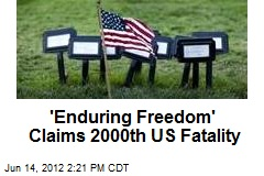 'Enduring Freedom' Claims 2000th US Casualty
