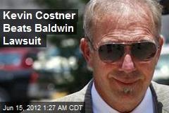 Kevin Costner Beats Baldwin Lawsuit
