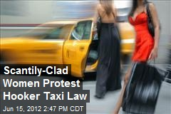 Scantily-Clad Women Protest Hooker Taxi Law