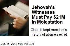 Jehovah's Witnesses Must Pay $21M in Molestation