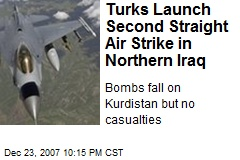 Turks Launch Second Straight Air Strike in Northern Iraq