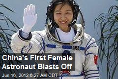 China's First Female Astronaut Blasts Off