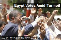 Egypt Votes Amid Turmoil
