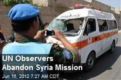 UN Observers Abandon Syria Mission