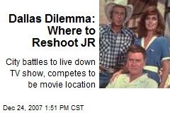 Dallas Dilemma: Where to Reshoot JR