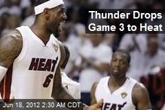 Thunder Drops Game 3 to Heat