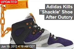 Adidas 'Shackle' Shoes Spark Black Outrage