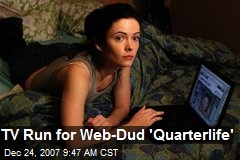 TV Run for Web-Dud 'Quarterlife'