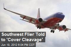 Southwest Flyer Told to Cover Cleavage
