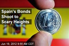 Spain's Bonds Shoot to Scary Heights