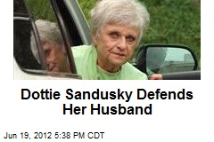 Dottie Sandusky Defends Her Husband