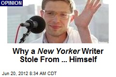 Why a New Yorker Writer Stole From ... Himself