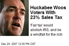 Huckabee Woos Voters With 23% Sales Tax