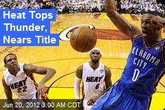 Heat Tops Thunder, Nears Title