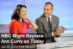NBC Might Replace Ann Curry on Today