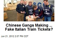 Chinese Gangs Making ... Fake Italian Train Tickets?