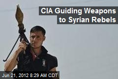 CIA Guiding Weapons to Syrian Rebels