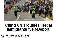 Citing US Troubles, Illegal Immigrants 'Self-Deport'